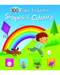 100 Flaps to Learn. Shapes and Colours