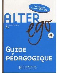 Alter Ego 4. Guide Pedagogique B2