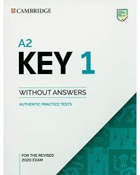 Key 1. Student's Book without Answers A2: Authentic Practice Tests