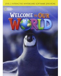 CD-ROM. Welcome to Our World 2. Interactive Whiteboard Software