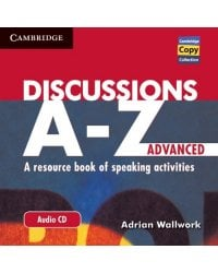 Audio CD. Discussions A-Z Advanced: A Resource Book of Speaking Activities
