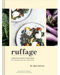 Ruffage. A Practical Guide to Vegetables