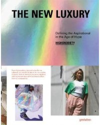 The New Luxury. Defining the Aspirational in the Age of Hype