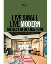 Live Small/Live Modern. The Best of Beams at Home