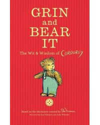 Grin And Bear It. The Wit & Wisdom Of Corduroy