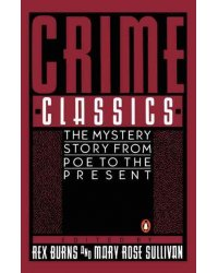 Crime Classics. The Mystery Story from Poe to the Present