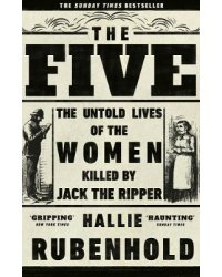 The Five. The Untold Lives of the Women Killed by Jack the Ripper