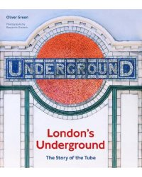 London's Underground. The Story of the Tube