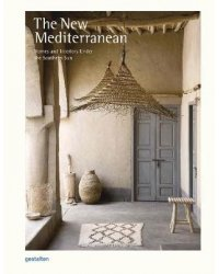 The New Mediterranean. Homes and Interiors under the Southern Sun