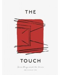 The Touch. Spaces Designed for the Senses