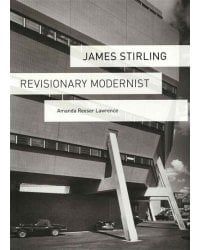 James Stirling. Revisionary Modernist