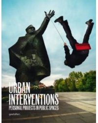 Urban Interventions. Personal Projects in Public Places