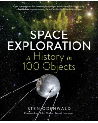 Space Exploration. A History in 100 Objects