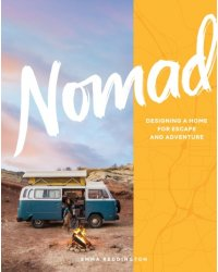 Nomad. Designing a Home for Escape and Adventure