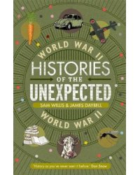 Histories of the Unexpected. World War II