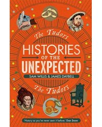 Histories of the Unexpected. The Tudors