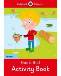 Gus is Hot! Level 7. Activity Book