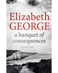 A Banquet of Consequences (Inspector Lynley)