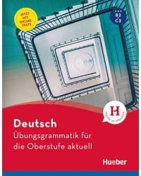 Deutsch Ubungsgrammatik fur die Oberstufe aktuell. Buch mit Online-Tests und Losungsschlussel online