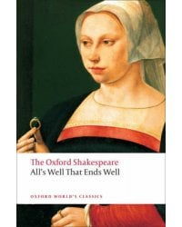 All's Well that Ends Well. The Oxford Shakespeare