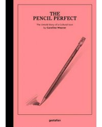 The Pencil Perfect. The Untold Story of a Cultural Icon