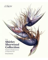The Shirley Sherwood Collection. Botanical Art Over 30 Years