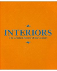 Interiors. The Greatest Rooms of the Century