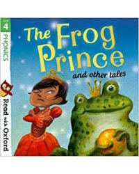 Read with Oxf: Stage 4. Phonics: Frog Prince and Other Tales
