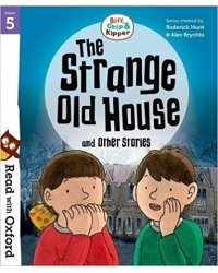 Read with Oxf: Stage 5. Biff, Chip and Kipper: Strange Old House and Other Stories