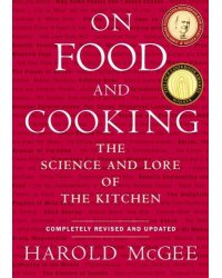 On Food and Cooking. The Science and Lore of the Kitchen