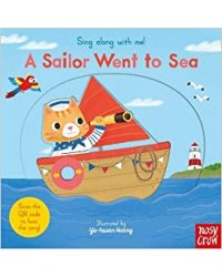 Sing Along With Me! A Sailor Went to Sea. Board book
