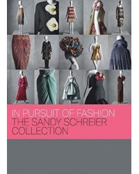In Pursuit of Fashion. The Sandy Schreier Collection