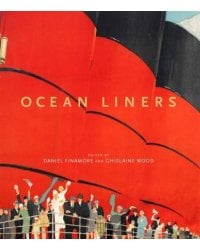 Ocean Liners. Glamour, Speed and Style