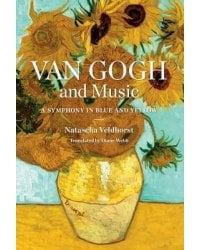 Van Gogh and Music. A Symphony in Blue and Yellow