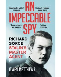 An Impeccable Spy. Richard Sorge, Stalin's Master Agent