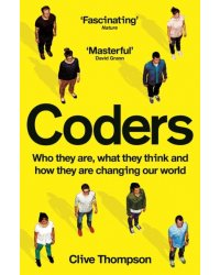 Coders. Who They Are, What They Think and How They Are Changing Our World