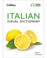 Italian Visual Dictionary: A photo guide to everyday words and phrases in Italian