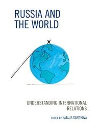 Russia and the World: Understanding International Relations
