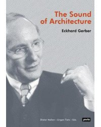 The Sound of Architecture. Eckard Gerber