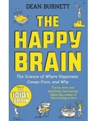 Happy Brain: Science of Where Happiness Comes From
