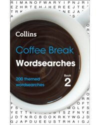 Coffee Break. Wordsearches. Book 2. 200 Themed Wordsearches