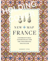 New Map France. Unforgettable Experiences for the Discerning Traveller
