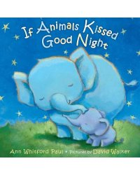If Animals Kissed Goodnight