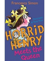 Horrid Henry Meets Queen. Book 12