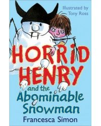 Horrid Henry and the Abominable Snowman. Book 14