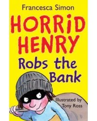 Horrid Henry Robs the Bank. Book 17
