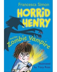 Horrid Henry and the Zombie Vampire. Book 20
