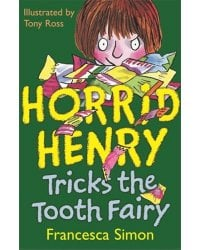 Horrid Henry Tricks Tooth Fairy. Book 3