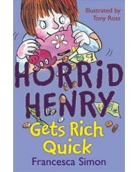 Horrid Henry Gets Rich Quick. Book 5