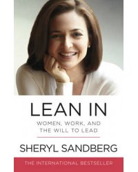 Lean In. Women, Work, and the Will to Lead